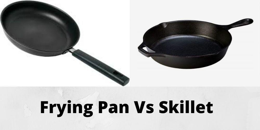 Frying Pan Vs Skillet