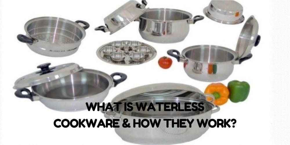 What Is Waterless Cookware & How They Work